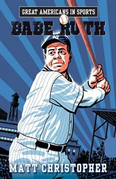 Great Americans in Sports:  Babe Ruth, Matt Christopher