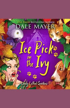 Icepick in the Ivy: Book 9: Lovely Lethal Gardens, Dale Mayer