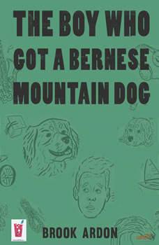 The Boy That Got a Bernese Mountain Dog, Brook Ardon