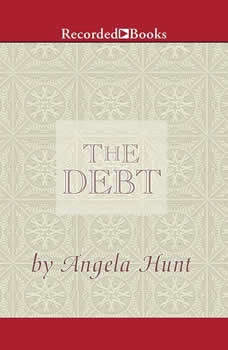 The Debt: The Story of a Past Redeemed, Angela Hunt