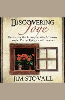 Discovering Joye:Uncovering the Treasures Inside Ordinary People, Jim Stovall