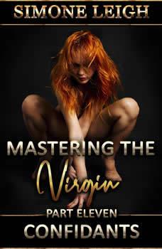 Confidants: A Tale Of BDSM Menage Erotic Romance and Suspense, Simone Leigh