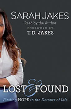 Lost and Found: Finding Hope in the Detours of Life, Sarah Jakes