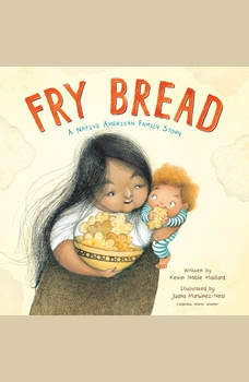 Fry Bread: A Native American Family Story, Kevin Noble Maillard