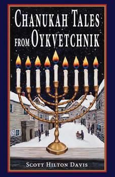 Chanukah Tales from Oykvetchnik, Scott Hilton Davis