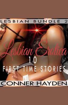 Lesbian Erotica � 10 First Time Stories: Lesbian Bundle 2, Conner Hayden