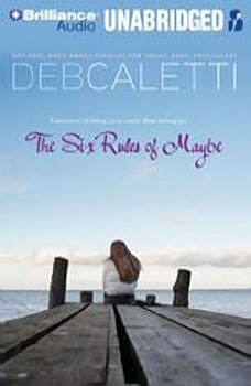 The Six Rules of Maybe, Deb Caletti