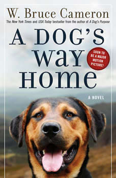 A Dog's Way Home, W. Bruce Cameron
