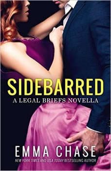 Sidebarred: A Legal Briefs Novella A Legal Briefs Novella, Emma Chase