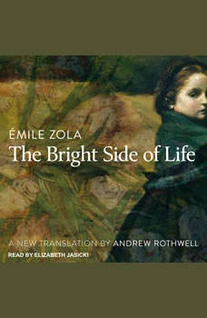 The Bright Side of Life , Emile Zola