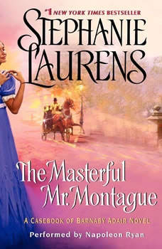 The Masterful Mr. Montague: A Casebook of Barnaby Adair Novel A Casebook of Barnaby Adair Novel, Stephanie Laurens