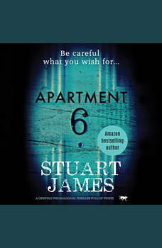 Apartment 6: a gripping psychological thriller full of twists, Stuart James