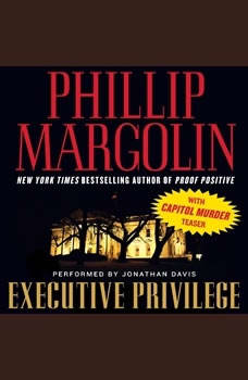 Executive Privilege: with Capitol Murder teaser, Phillip Margolin