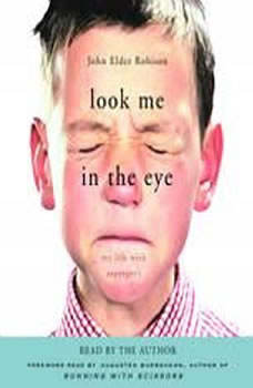 Look Me in the Eye: My Life with Asperger's My Life with Asperger's, John Elder Robison