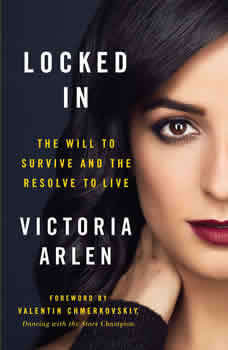 Locked In: The Will to Survive and the Resolve to Live, Victoria Arlen