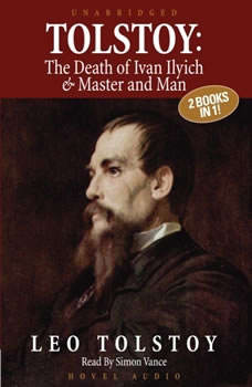 Tolstoy: The Death of Ivan Ilyich & Master and Man, Leo Tolstoy