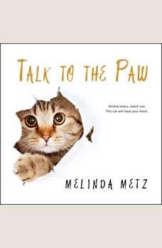 Talk to the Paw, Melinda Metz