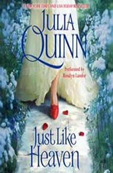 Just Like Heaven, Julia Quinn