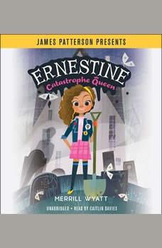 Ernestine, Catastrophe Queen, Merrill Wyatt