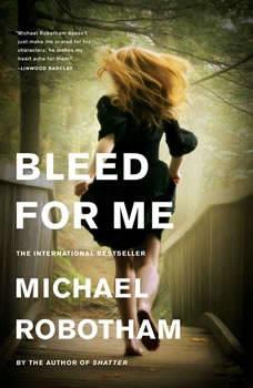 Bleed for Me, Michael Robotham