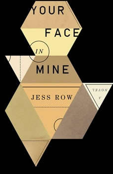 Your Face in Mine, Jess Row