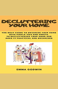 Decluttering your Home, Emma Godwin