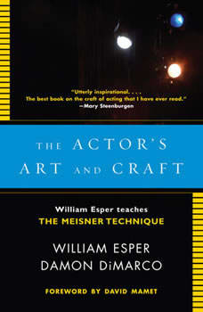 The Actor's Art and Craft: William Esper Teaches the Meisner Technique, William Esper