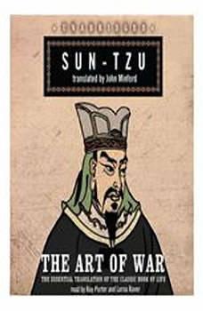 The Art of War: The Essential Translation of the Classic Book of Life The Essential Translation of the Classic Book of Life, Suntzu, Translated by John Minford