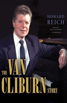The Van Cliburn Story, Howard Reich