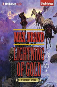 Lightning of Gold: A Western Story, Max Brand