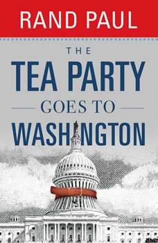 The Tea Party Goes to Washington, Rand Paul