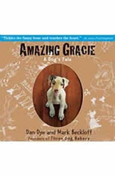 Amazing Gracie: A Dog's Tale, Dan Dye