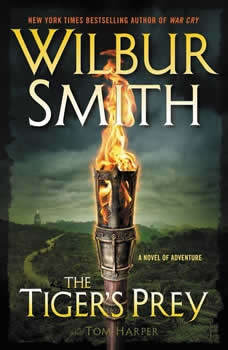 The Tiger's Prey: A Novel of Adventure A Novel of Adventure, Wilbur Smith