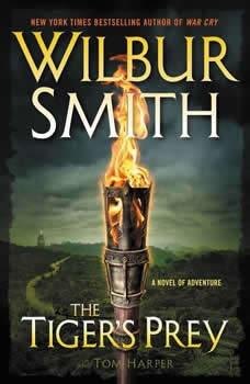 The Tiger's Prey: A Novel of Adventure, Wilbur Smith
