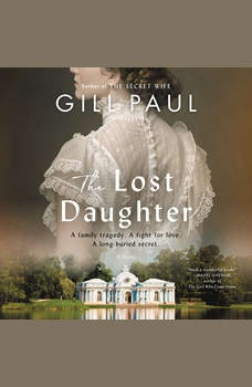 The Lost Daughter: A Novel, Gill Paul