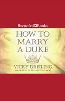 How to Marry a Duke, Vicky Dreiling