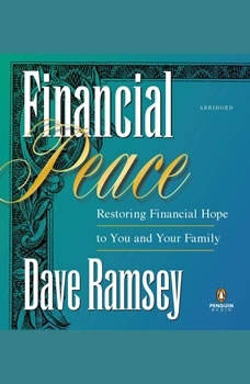 Financial Peace: Restoring Financial Hope to You and Your Family, Dave Ramsey