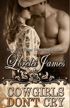 Cowgirls Don't Cry, Lorelei James