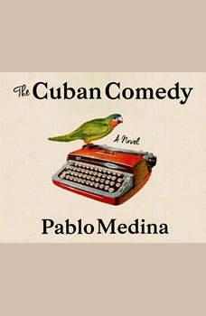 Cuban Comedy, The, Pablo Medina