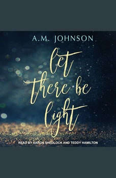 Let There Be Light, A.M. Johnson