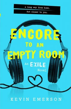 Encore to an Empty Room: An Exile Novel, Kevin Emerson