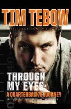 Through My Eyes: A Quarterback's Journey: Young Reader's Edition, Tim Tebow