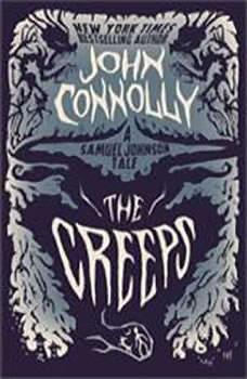 The Creeps: A Samuel Johnson Tale, John Connolly