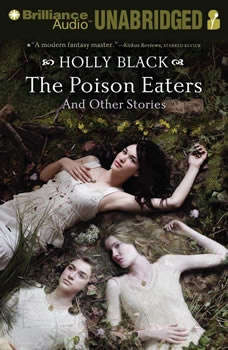 The Poison Eaters: And Other Stories And Other Stories, Holly Black