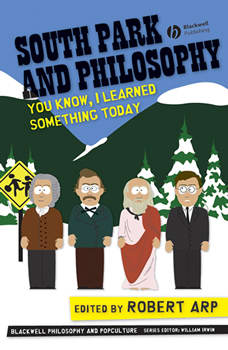 South Park and Philosophy: You Know, I Learned Something Today, Robert Arp