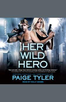 Her Wild Hero, Paige Tyler