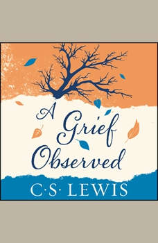 A Grief Observed, C. S. Lewis