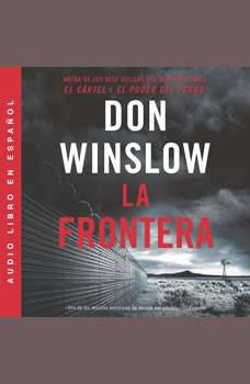 Border, The / Frontera, La (Spanish edition): Una novela, Don Winslow