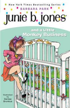Junie B. Jones and a Little Monkey Business: Junie B. Jones #2, Barbara Park