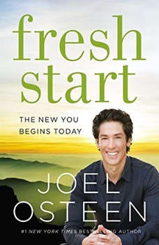 Fresh Start: The New You Begins Today The New You Begins Today, Joel Osteen